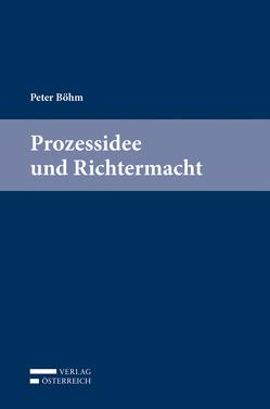 Peter Böhm, Prozessidee und Richtermacht von Bajons,  Ena-Marlis, Somek,  Alexander