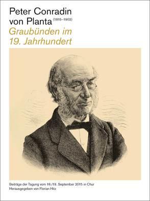 Peter Conradin von Planta (1815-1902) von Institut für Bündner Kulturforschung
