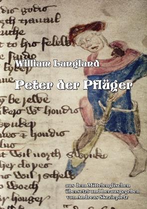 Peter der Pflüger von Langland,  William, Skrziepietz,  Andreas