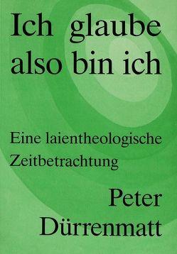 Peter Dürrenmatt: Ich glaube, also bin ich von Zschokke,  Andres