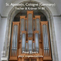Peter Ewers plays improvisations at St. Aposteln, Cologne (Germany) von Ewers,  Peter
