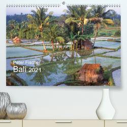 Peter Fischer – Bali 2021 (Premium, hochwertiger DIN A2 Wandkalender 2021, Kunstdruck in Hochglanz) von Fischer,  Peter