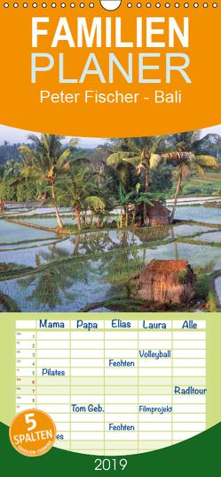 Peter Fischer – Bali – Familienplaner hoch (Wandkalender 2019 , 21 cm x 45 cm, hoch) von Fischer,  Peter