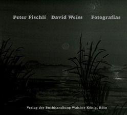 Peter Fischli. David Weiss. Fotografias von Fischli,  Peter, Weiss,  David