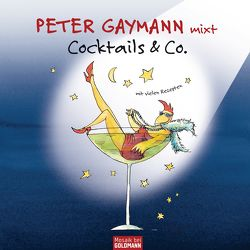 Peter Gaymann mixt – Cocktails & Co. – von Gaymann,  Peter