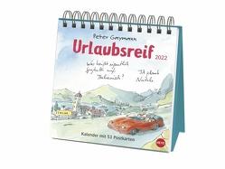 Peter Gaymann: Urlaubsreif Premium-Postkartenkalender 2022 von Gaymann,  Peter, Heye