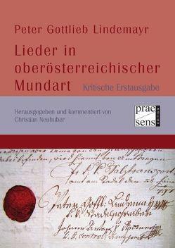 Peter Gottlieb Lindemayr: Lieder in oberösterreichischer Mundart von Neuhuber,  Christian