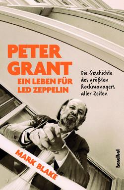 Peter Grant – Ein Leben für Led Zeppelin von Blake,  Mark, Fleischmann,  Paul