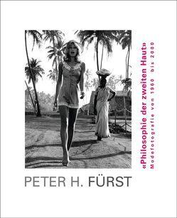 Peter H. Fürst. Philosophie der zweiten Haut. Modefotografie von 1960 bis 2000 von Sachsse,  Rolf, Shamsi,  Jasmin