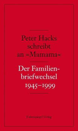 Peter Hacks schreibt an 'Mamama' von Hacks,  Peter, Nickel,  Gunther