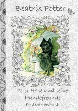 Peter Hase und seine Hundefreunde von Potter,  Beatrix, Potter,  Elizabeth M.