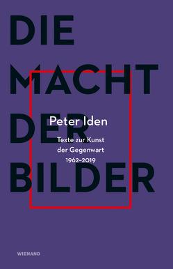Peter Iden. Die Macht der Bilder von Mössinger,  Ingrid, Richter,  Anja