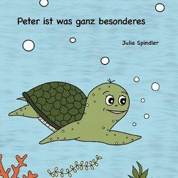 Peter ist was ganz besonderes von Spindler,  Julia