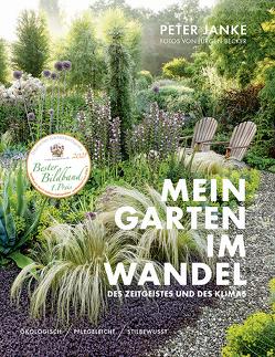 Peter Janke: Mein Garten im Wandel des Zeitgeistes und des Klimas von Becker Jürgen, Janke,  Peter