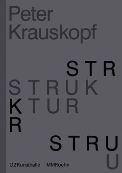 Peter Krauskopf – STRUKTUR von Heiser,  Jörg, Krauskopf,  Peter