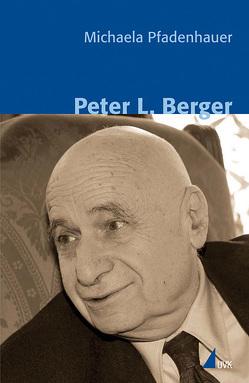 Peter L. Berger von Pfadenhauer,  Michaela