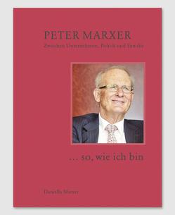 Peter Marxer … so, wie ich bin