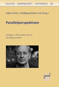 Péter Nádas' Parallelgeschichten von Müller-Funk,  Wolfgang, Schein,  Gábor