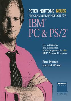 Peter Nortons Neues Programmierhandbuch für IBM® PC & PS/2® von Norton,  Peter, Wilton,  Richard