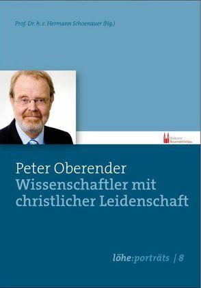 Peter Oberender – Wissenschaftler mit christlicher Leidenschaft von Schoenauer,  Hermann