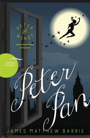 Peter Pan / Peter and Wendy (Zweisprachige Ausgabe, Englisch-Deutsch) von Barrie,  James Matthew, Landgraf,  Kim