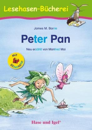 Peter Pan / Silbenhilfe von Barrie,  James M., Dorkenwald,  Petra, Mai,  Manfred