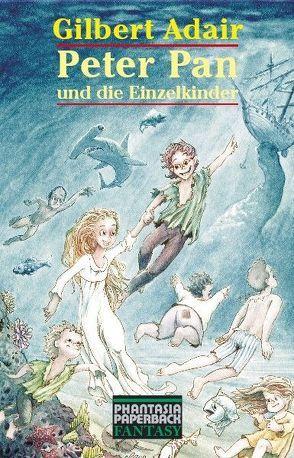 Peter Pan und die Einzelkinder von Adair,  Gilbert, Körber,  Joachim