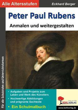Peter Paul Rubens … anmalen und weitergestalten von Berger,  Eckhard
