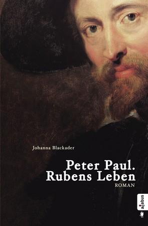 Peter Paul. Rubens Leben von Blackader,  Johanna