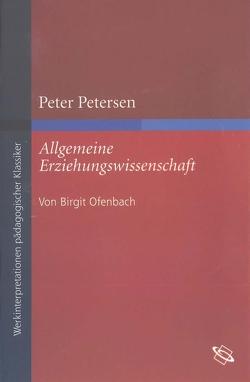 """Peter Petersen """"Allgemeine Erziehungswissenschaft"""" von Löwisch,  Dieter-Jürgen, Ofenbach,  Birgit"""