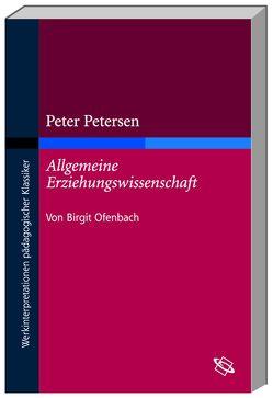 """Peter Petersen """"Allgemeine Erziehungswissenschaft"""" von Ofenbach,  Birgit"""