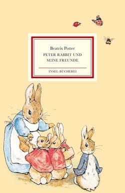 Peter Rabbit und seine Freunde von Erbrich,  Sabine, Potter,  Beatrix