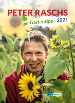 Peter Raschs Gartenkalender 2021 von Rasch,  Peter, Tanske,  Udo