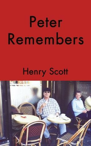 Peter Remembers von Scott,  Henry