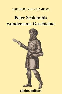 Peter Schlemihls wundersame Geschichte von von Chamisso,  Adelbert