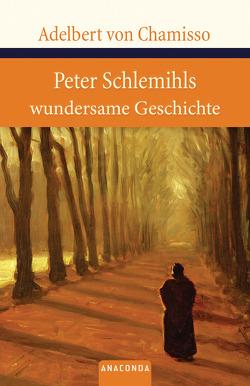 Peter Schlemihls wundersame Geschichte von Chamisso,  Adelbert von