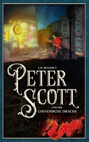 Peter Scott und der chinesische Drache von Benedict,  A.W.