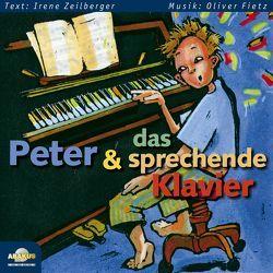 Peter und das sprechende Klavier von Fietz,  Irene, Fietz,  Oliver, Siebert,  Anke, Zeilberger,  Irene