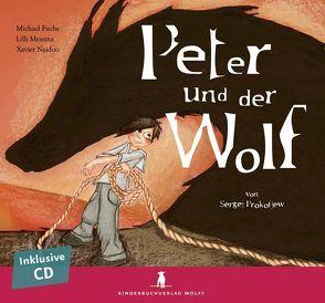 Peter und der Wolf von Blöcher,  Andy, Finkenberger-Lewin,  Ray, Fuchs,  Michael, Messina,  Lilli, Naidoo,  Xavier