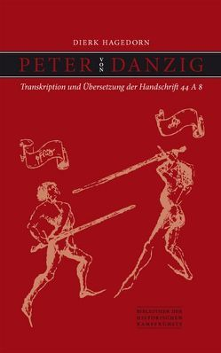 Peter von Danzig: Transkription und Übersetzung der Handschrift 44 A 8 von Hagedorn,  Dierk