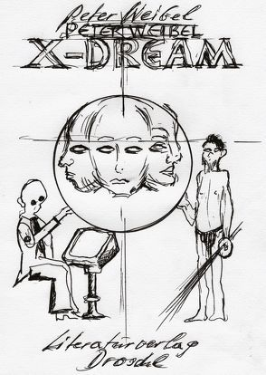 Peter Weibel: X-Dream von Czernin,  Franz J, Hoffer,  Klaus, Jelinek,  Elfriede, Kaltenbeck,  Franz, Kolleritsch,  Alfred, Steinle,  Christa