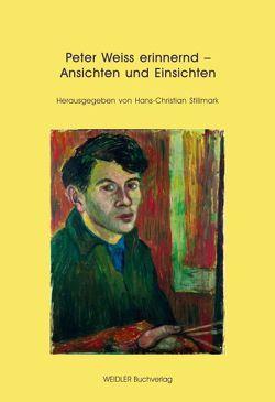 Peter Weiss erinnernd – Ansichten und Einsichten von Stillmark,  Hans-Christian