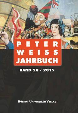 Peter Weiss Jahrbuch 24 (2015) von Beise,  Arnd, Hofmann,  Michael