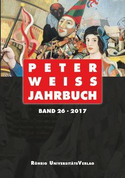 Peter Weiss Jahrbuch 26 (2017) von Beise,  Arnd, Hofmann,  Michael