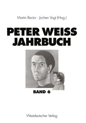 Peter Weiss Jahrbuch 6 von Rector,  Martin, Vogt,  Jochen