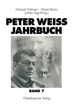 Peter Weiss Jahrbuch 7 von Hofmann,  Michael, Rector,  Martin, Vogt,  Jochen