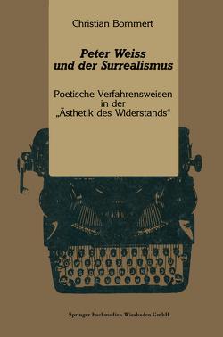 Peter Weiss und der Surrealismus von Bommert,  Christian