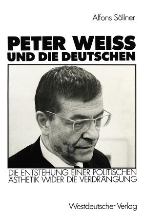 Peter Weiss und die Deutschen von Söllner,  Alfons