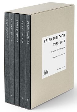 Peter Zumthor 1985–2013 von Durisch,  Thomas, Zumthor,  Peter