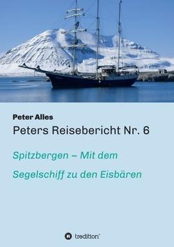 Peters Reisebericht Nr. 6 von Alles,  Peter